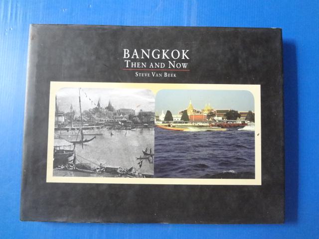 BANGKOK THEN AND NOW STEVE VAN BEEK 1999