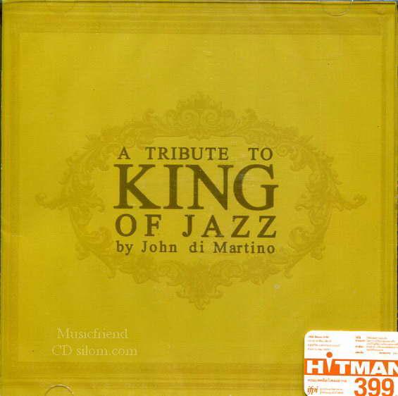 A Tribute To King Of Jazz By John Ddi Martino Vol.1